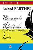 Placerea textului. Roland Barthes despre Roland Barthes. Lectia
