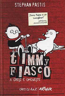 Timmy Fiasco. A gresi e omeneste  - Stephan Pastis