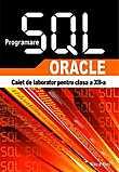 Programare Sql - Oracle - Caiet De Laborator Pentru Clasa A Xii-a