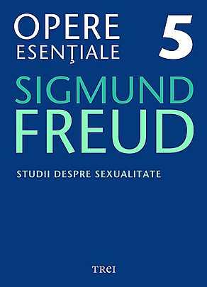 Opere Esentiale, vol. 5 - Studii despre sexualitate - Array