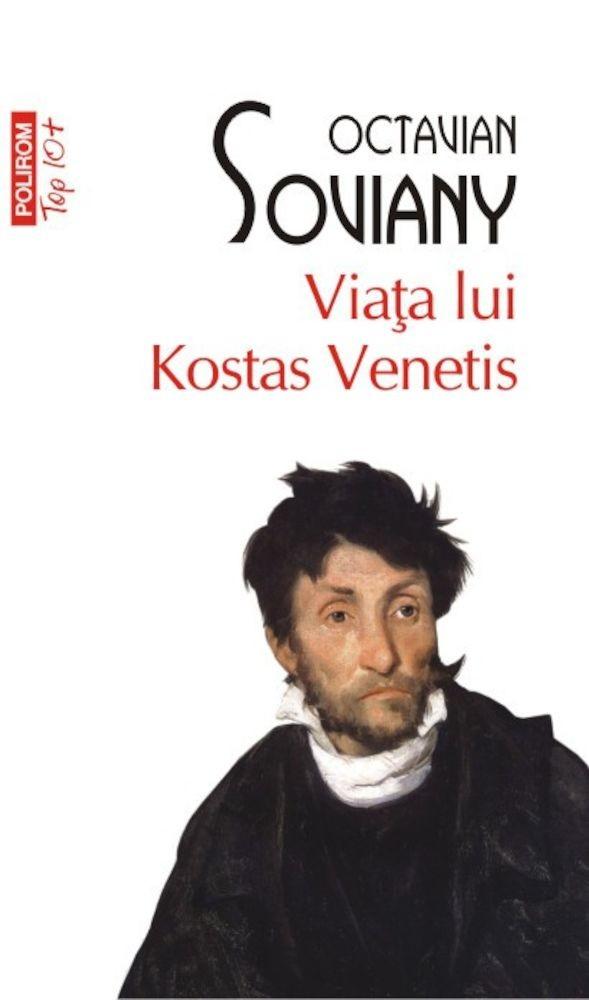 Octavian Soviany - Viata lui Kostas Venetis (Top 10+) -