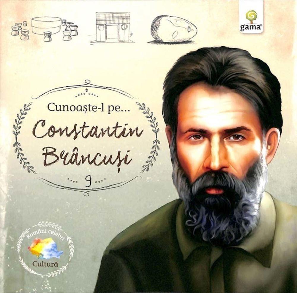 Cunoaște-l pe...Constantin Brâncuși