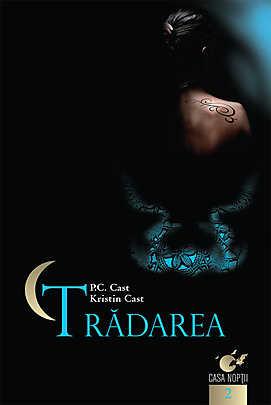 Tradarea, Casa noptii, Vol. 2 - P.C. Cast, Kristin Cast