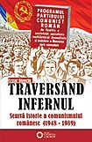 Traversand infernul Scurta istorie a comunismului romanesc (1948-1989)