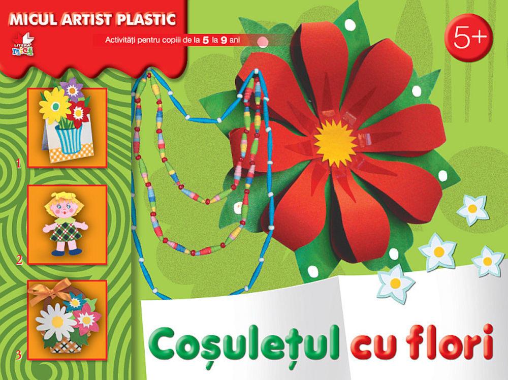 Cosuletul cu flori. Micul artist plastic