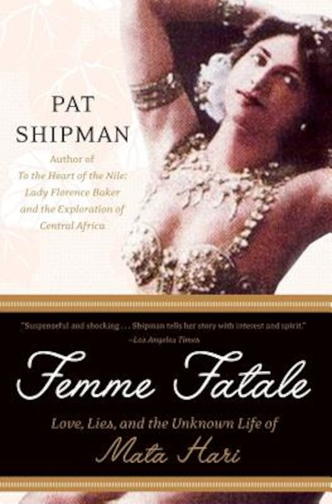 pdf epub ebook Femme Fatale: Love, Lies, and the Unknown Life of Mata Hari, Paperback