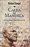 Calea lui Mandela. 15 lectii despre viata iubire si curaj