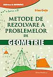 Cartea Metode de rezolvare a problemelor de geometrie de Irina Cretu