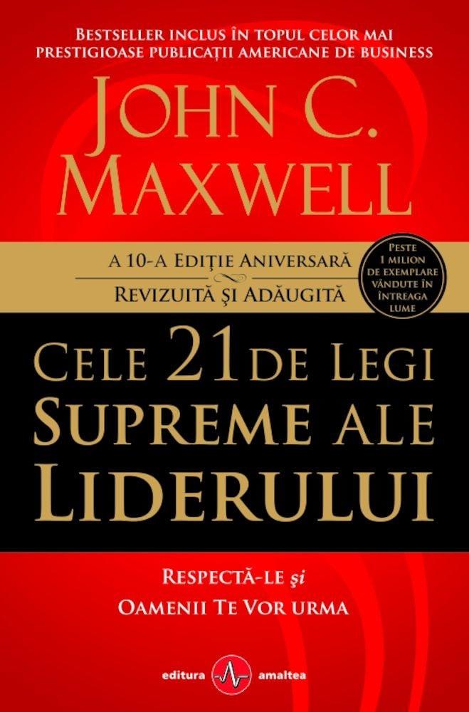PDF ePUB Cele 21 de legi supreme ale liderului - Editie noua de John C. Maxwell