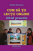 Cum sa tii lectii online. Ghid practic  - Vasile Poenaru