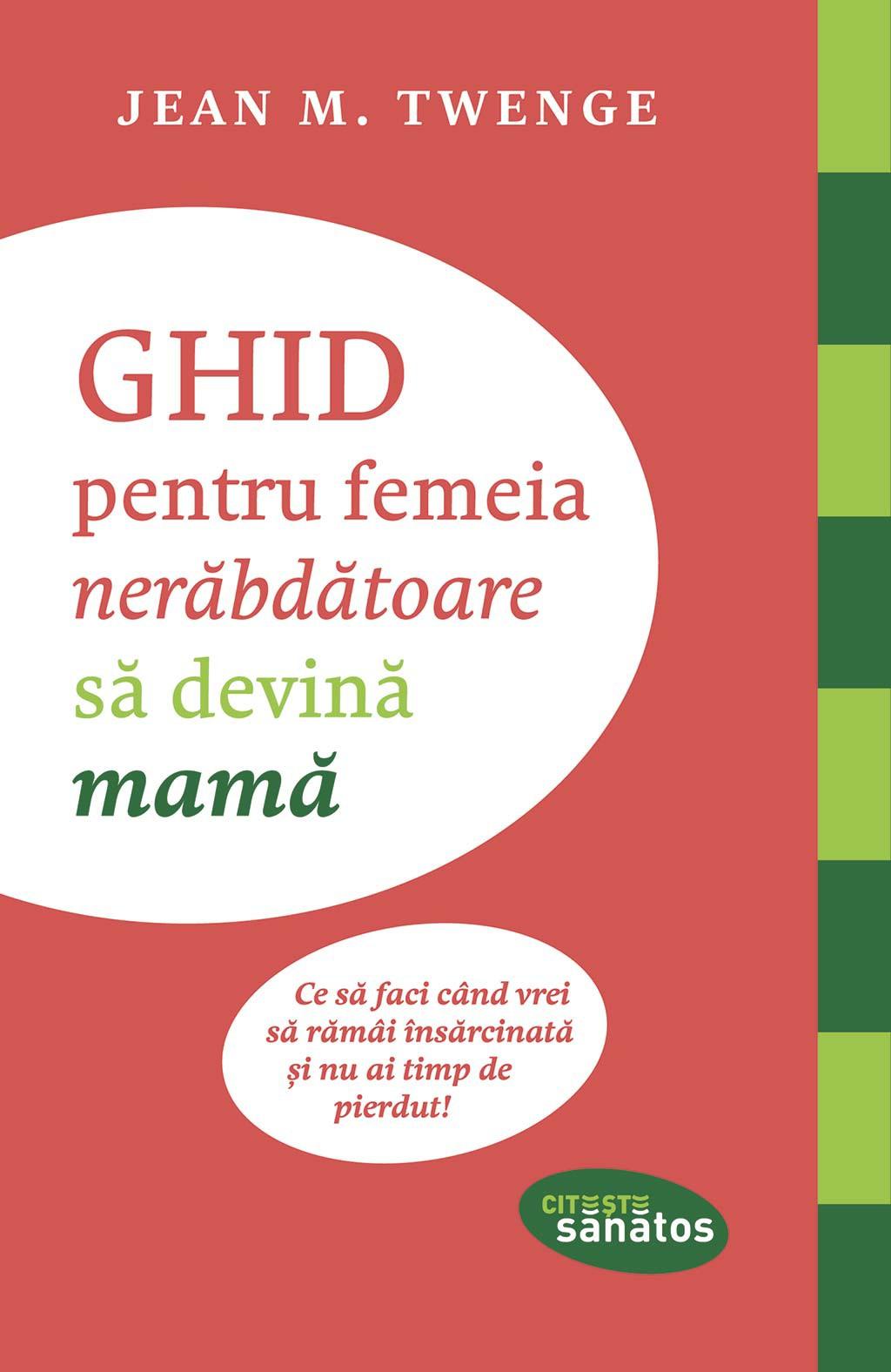 Ghid pentru femeia nerabdatoare sa devina mama (eBook) pdf pret librarie elefant oferta