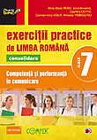 Exercitii practice de limba romana. Competenta si performanta in comunicare pentru clasa a VII-a