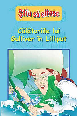Stiu sa citesc. Calatoriile lui Gulliver in Lilliput