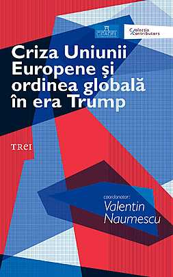 Criza Uniunii Europene si ordinea globala in era Trump - Array