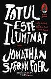 Totul este iluminat  - Jonathan Safran Foer