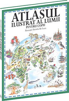 Atlasul ilustrat al lumii pentru copii  - Alison Cooper ,