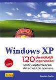 Windows XP - 120 de solutii ingenioase pentru optimizarea sistemului de operare