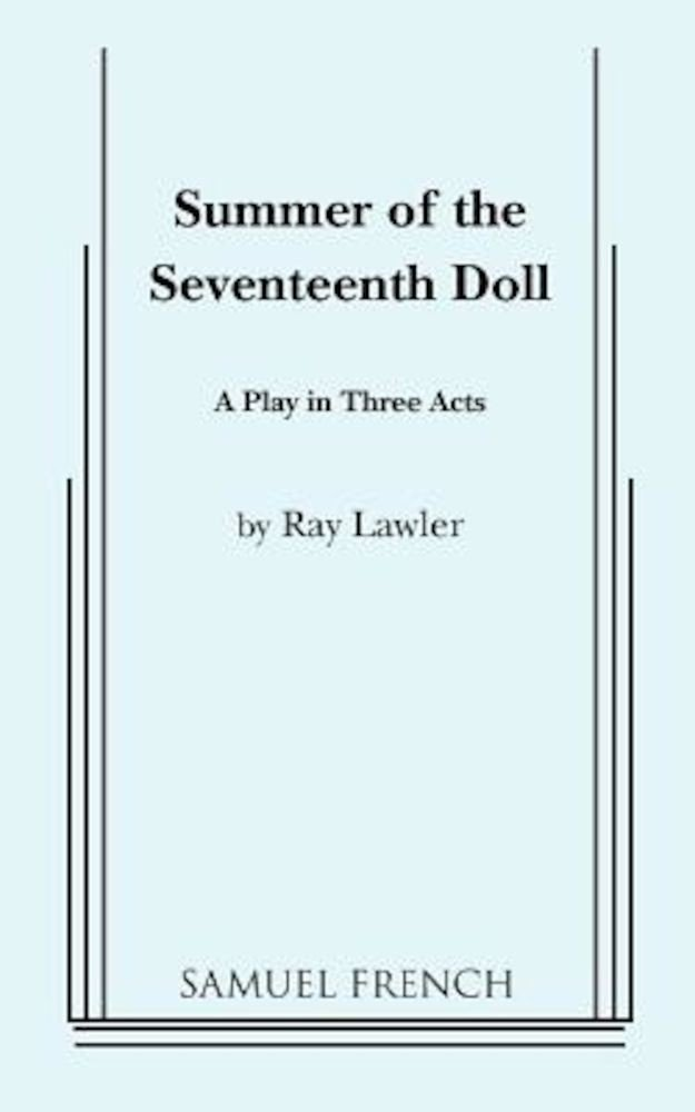 an analysis of summer of the seventeenth doll written by ray lawler Summer of the seventeenth doll by ray lawler is a drama text within the experience through language module a (distinctive voices) in 2015 hsc english.