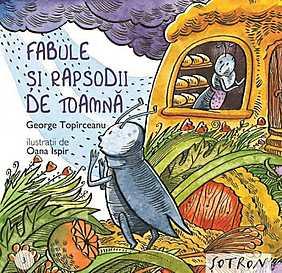 Fabule si rapsodii de toamna  - George Topircea