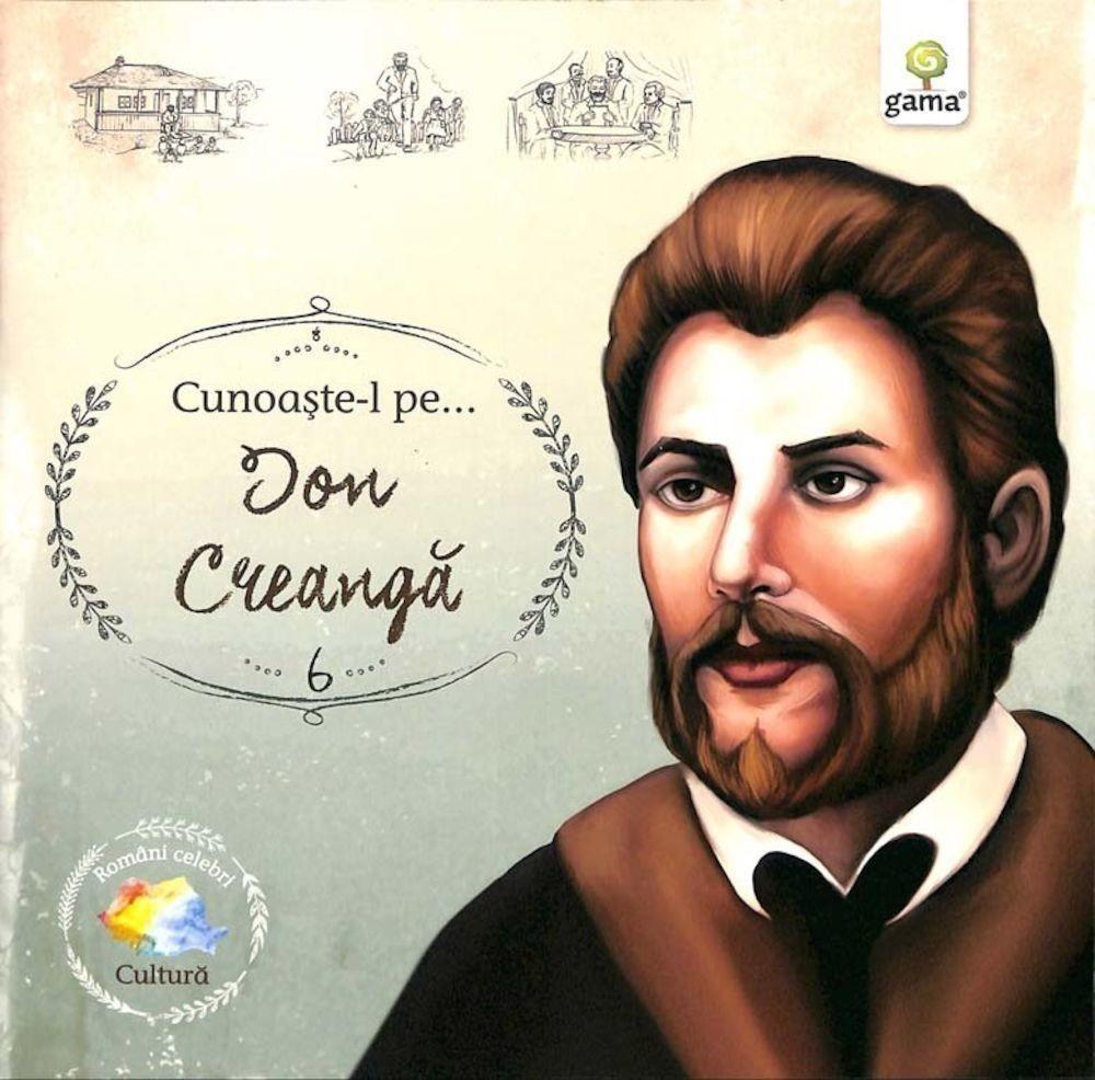 Cunoaște-l pe...Ion Creangă