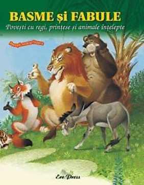Basme si fabule - Povesti cu regi, printese si animale intelepte  - J. de La Fontai