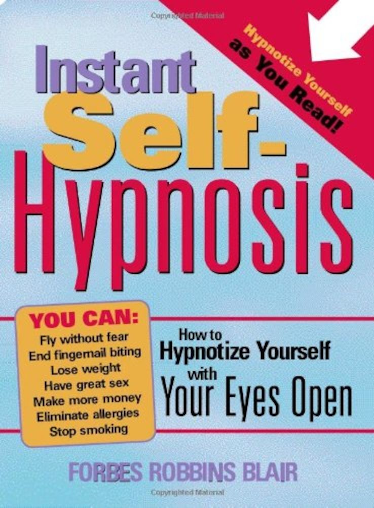 Forbes Robbins Blair - Instant Self-Hypnosis: How to ...