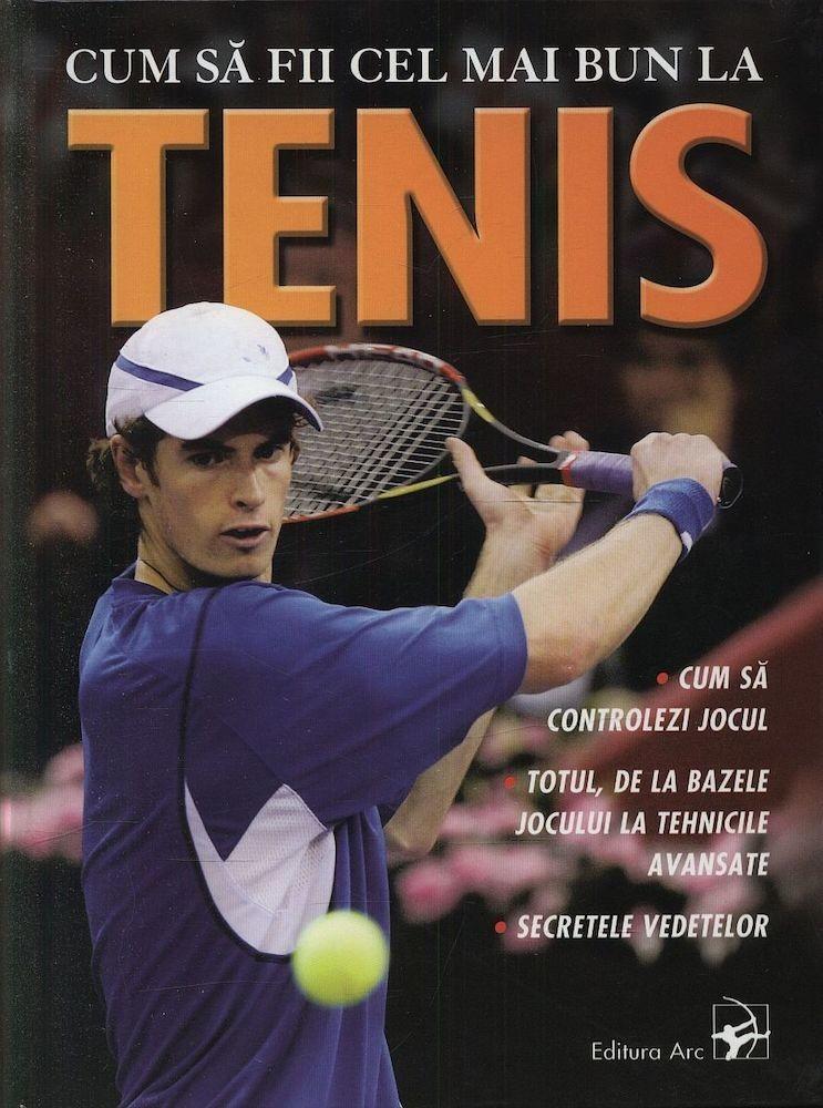 pdf epub ebook Cum sa fii cel mai bun la tenis