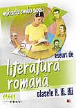 Eseuri de literatura romana. Clasele X XI XII