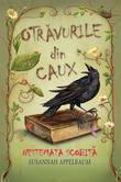 Otravurile din Caux - Nestemata scobita. Vol. 1  - Susannah Appelbaum