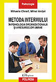 Metoda interviului in psihologia organizationala si a resurselor umane  - Mihai Anitei, Mihaela Chraif