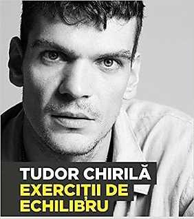 Exercitii de echilibru - Tudor Chirila