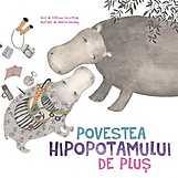 Povestea hipopotamului de plus  - Dana Cristiana Maier, Cristina Barsony