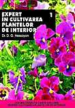 Expert in cultivarea plantelor de interior. Vol. I