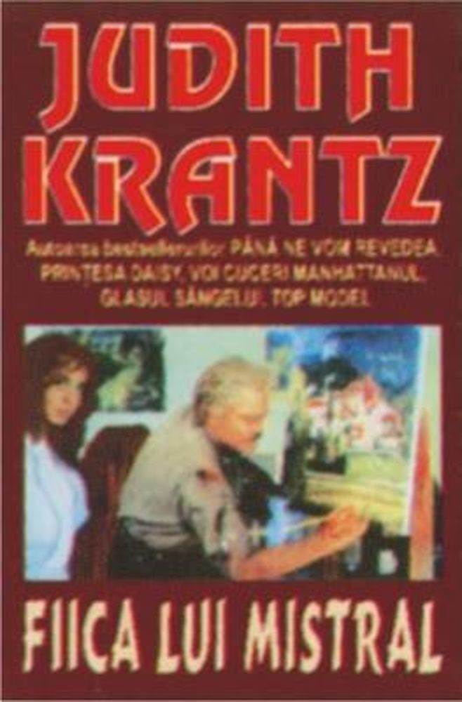 Judith Krantz  - Fiica lui Mistral  -