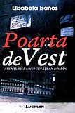 Poarta de Vest. Aventurile unui cetatean roman.
