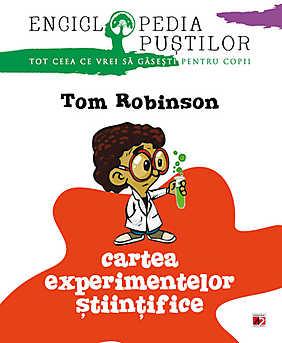 Cartea experimentelor stiintifice. Enciclopedia pustilor  - Tom Robinson