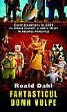 Fantasticul Domn Vulpe  - Roald Dahl