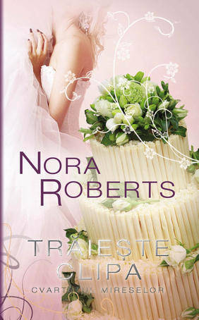 eBook - Traieste clipa, Nora Roberts