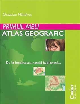 Primul meu atlas geografic  - Octavian Mandru