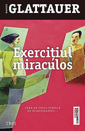 Exercitiul miraculos. Cand un cuplu vindeca un psihoterapeut - Array