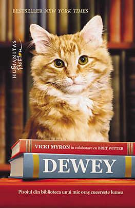 Dewey. Pisoiul din biblioteca unui mic oras cucereste lumea - Vicki Myron