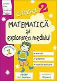 Matematica Si Explorarea Mediului. Caiet De Lucru.