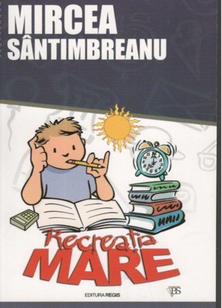 Mircea Santimbreanu - Recreatia mare -
