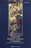 Persecutia Bisericii Catolice din Romania. Documente din arhiva Europei Libere 1948-1960  - Bucur Marius, Stan Lavinia