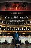Cartea Convorbiri teatrale de George Banu