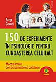 150 de experimente in psihologie pentru cunoasterea celuilalt Mecanismele comportamentelor cotidiene