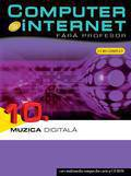 Computer Si Internet Fara Profesor Muzica Digitala Vol. 10