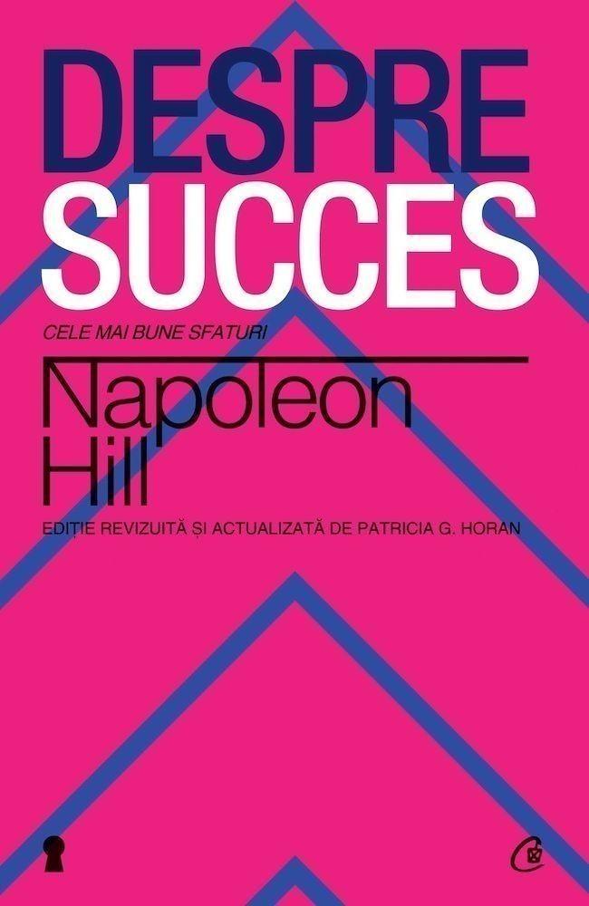Napoleon Hill - Despre Succes -