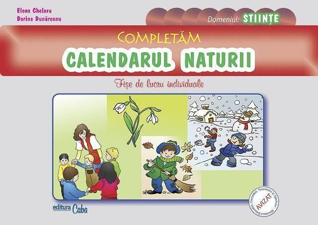 Elena Chelaru, Dorina Dunareanu - Completam calendarul naturii - fise de lucru individuale -