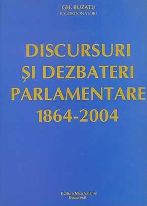 Discursuri si dezbateri parlamentare (1864-2004) - Array